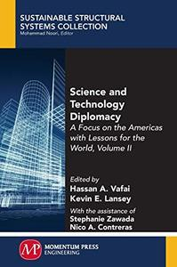 Science and Technology Diplomacy: A Focus on the Americas with Lessons for the World, Volume II