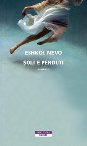 Eshkol Nevo - Soli e perduti (Repost)
