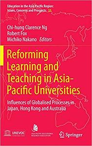 Reforming Learning and Teaching in Asia-Pacific Universities: Influences of Globalised Processes in Japan, Hong Kong and