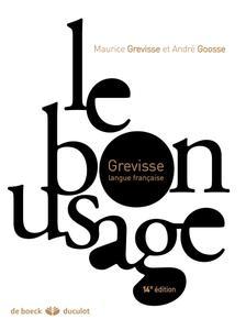 """Maurice Grevisse, André Goosse, """"Le bon usage : Grammaire française"""", 14e édition"""
