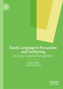 Elastic Language in Persuasion and Comforting: A Cross-Cultural Perspective