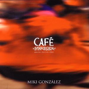 Miki Gonzales-Café Inkaterra MP3-224 kbps