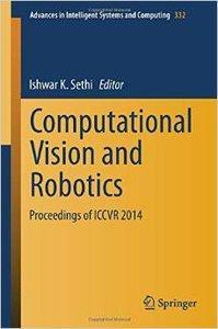 Computational Vision and Robotics: Proceedings of ICCVR 2014