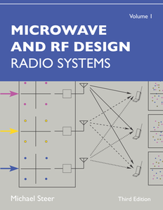 Microwave and RF Design, Volume 1 : Radio Systems, Third Edition