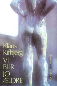 «Vi blir jo ældre» by Klaus Rifbjerg