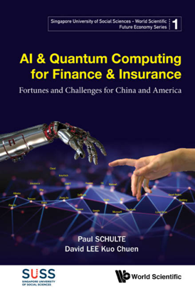 Ai & Quantum Computing For Finance & Insurance : Fortunes And Challenges For China And America