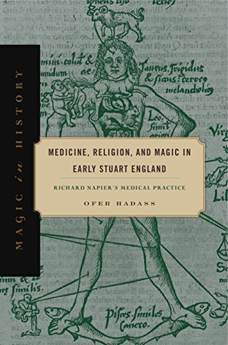 Medicine, Religion, and Magic in Early Stuart England: Richard Napier's Medical Practice (Magic in History)