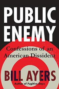 Public Enemy: Confessions of an American Dissident (Repost)