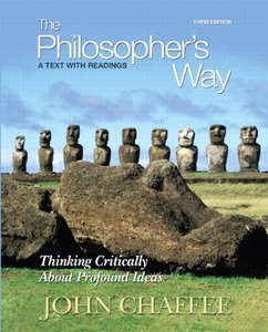 The Philosopher's Way: Thinking Critically About Profound Ideas, 3 edition (Repost)