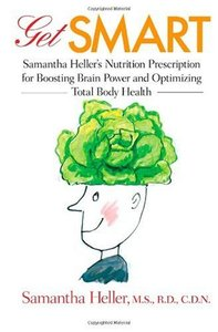Get Smart: Samantha Heller's Nutrition Prescription for Boosting Brain Power and Optimizing Total Body Health (repost)