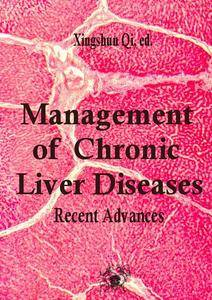 """""""Management of Chronic Liver Diseases: Recent Advances"""" ed. by Xingshun Qi"""