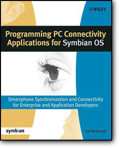Ian McDowall, «Programming PC Connectivity Applications for Symbian OS : Smartphone Synchronization and Connectivity for Enterp