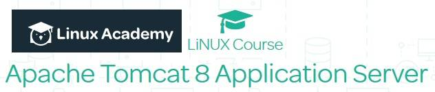 Linux Academy - Apache Tomcat 8 Application Server / AvaxHome