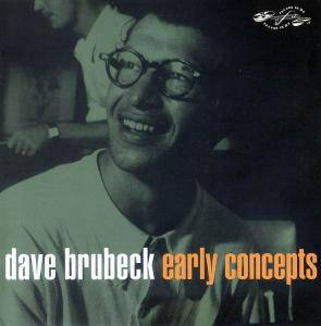 Dave Brubeck - Early Concepts [Recorded 1948-1952] (2003) (Repost)