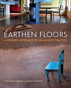 Earthen Floors: A Modern Approach to an Ancient Practice