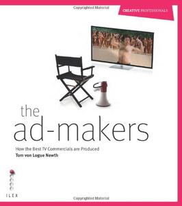 The Ad-Makers: How the Best TV Commercials are Produced (Repost)
