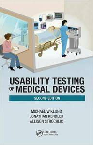 Usability Testing of Medical Devices, 2nd Edition (repost)