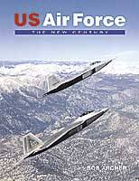 US AIR FORCE: The New Century
