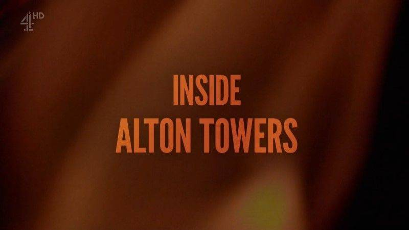 Channel 4 - Inside Alton Towers (2018)