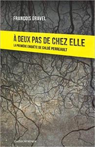 A deux pas de chez elle - François Gravel