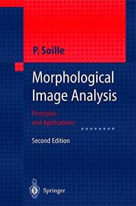 Morphological Image Analysis: Principles and Applications, 2nd Edition
