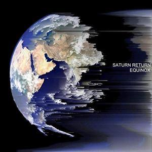 Saturn Return - Equinox (2019)
