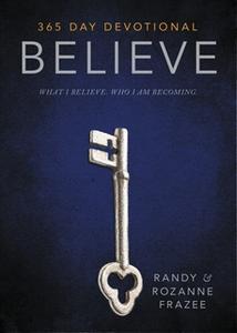 «Believe 365-Day Devotional» by Randy Frazee,Rozanne Frazee