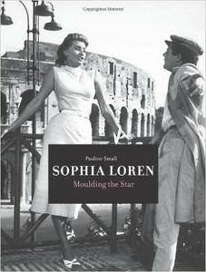 Sophia Loren: Moulding the Star