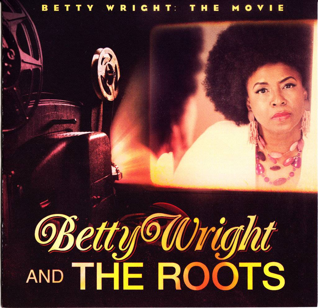 Betty Wright And The Roots ‎- Betty Wright│The Movie (2011)