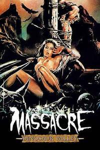 Massacre in Dinosaur Valley (1985) [UNCUT]