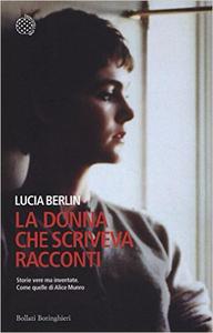 La donna che scriveva racconti - Lucia Berlin