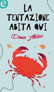 Dawn Atkins - La tentazione abita qui