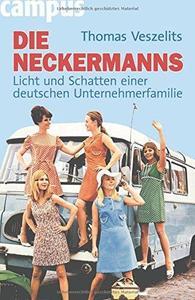 Die Neckermanns: Licht und Schatten einer deutschen Unternehmerfamilie