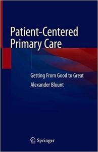 Patient-Centered Primary Care: Getting From Good to Great