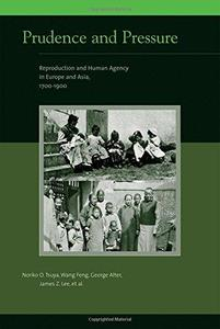 Prudence and pressure: reproduction and human agency in Europe and Asia, 1700-1900