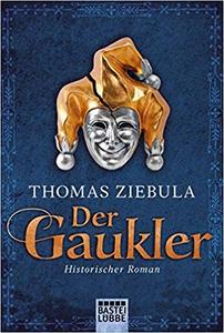 Der Gaukler - Thomas Ziebula