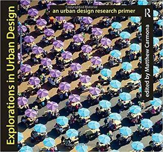 Explorations in Urban Design: An Urban Design Research Primer