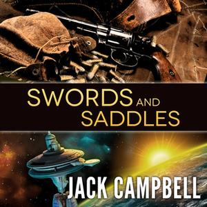 «Swords and Saddles» by Jack Campbell