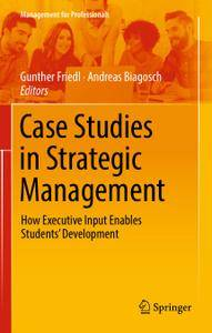 Case Studies in Strategic Management: How Executive Input Enables Students' Development (Repost)