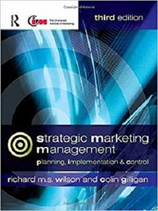 Strategic Marketing Management, Third Edition: planning, implementation and control [Repost]