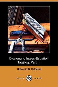 Diccionario Ingles-Español-Tagalog, Part III, O-Z (Dodo Press)