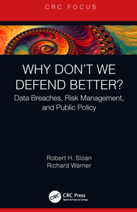 Why Don't We Defend Better? : Data Breaches, Risk Management, and Public Policy