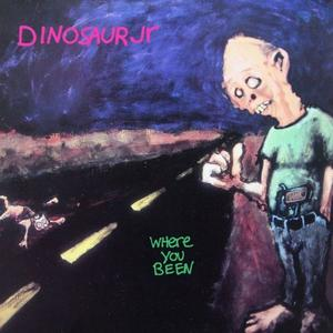 Dinosaur Jr. - Where You Been (Expanded & Remastered Edition) (1993/2019)