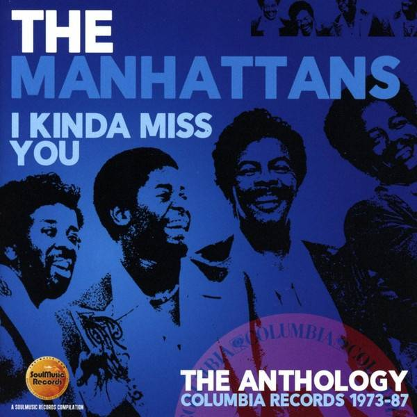 The Manhattans - I Kinda Miss You - The Anthology: Columbia Records