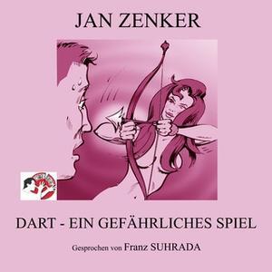 «Dart - Ein gefährliches Spiel» by Jan Zenker
