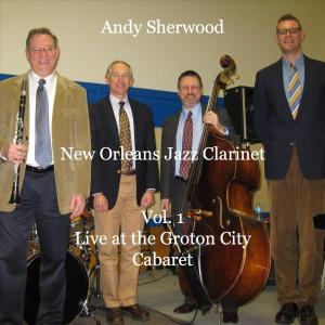 Andy Sherwood - Live at the Groton City Cabaret, Vol. 1 (2019)
