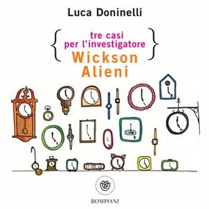 «Tre casi per l'investigatore Wickson Alieni» by Luca Doninelli