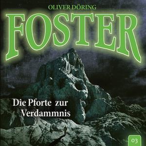«Foster - Folge 3: Die Pforte zur Verdammnis» by Oliver Döring