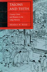 Talons and Teeth: County Clerks and Runners in the Qing Dynasty