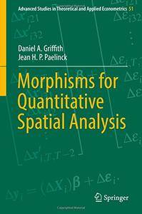 Morphisms for Quantitative Spatial Analysis (Advanced Studies in Theoretical and Applied Econometrics) [Repost]